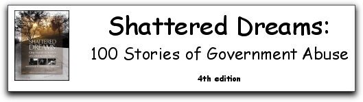 Shattered Dreams: 100 Stories of Regulatory Abuse