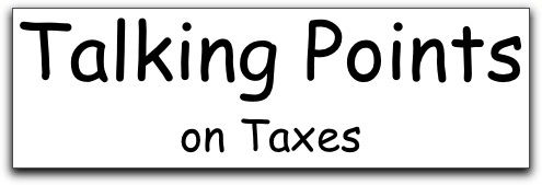 Talking Points on Taxes